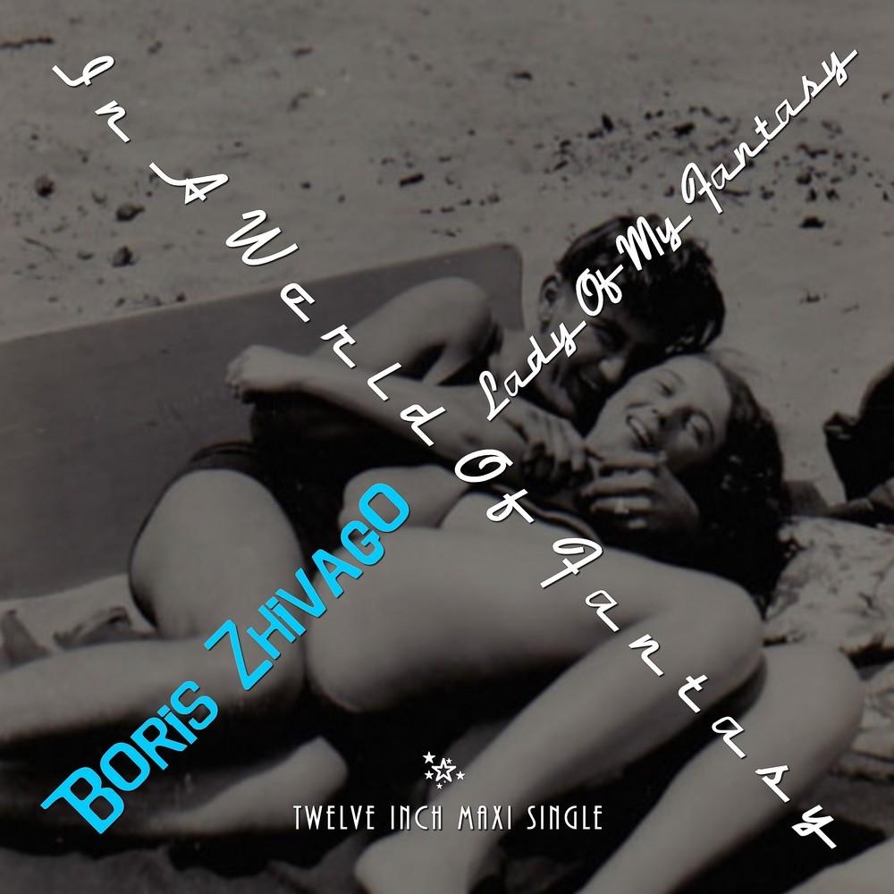Boris Zhivago – Lady Of My Fantasy / In A World Of Fantasy available on vinyl